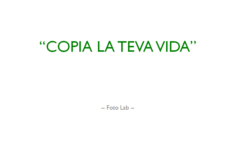 Copia La Teva Vida - Foto Lab