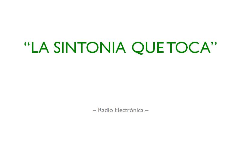 La Sintonia que toca - Radio Electrónica