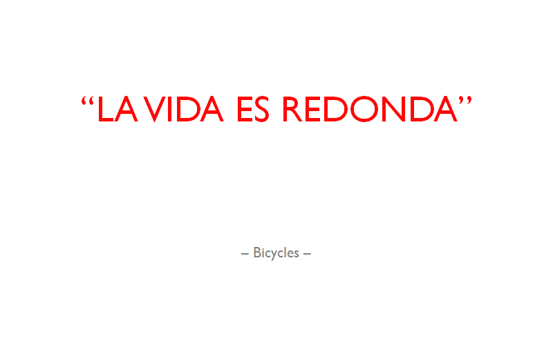 La Vida es Redonda - Bicycles